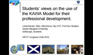 Students' views on the use of the KAWA Model for their professional development (Linda Renton, WFOT 2010)