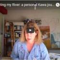 Painting my River: a personal Kawa journey (Jen Gash)
