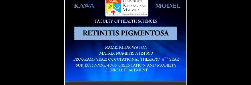 Retinis Pigmentosa Kawa Model Case Study (Khor Wai On)